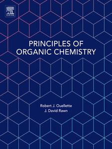 Ebook in inglese Principles of Organic Chemistry Ouellette, Robert J. , Rawn, J. David