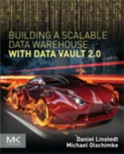 Ebook in inglese Building a Scalable Data Warehouse with Data Vault 2.0 Linstedt, Dan , Olschimke, Michael