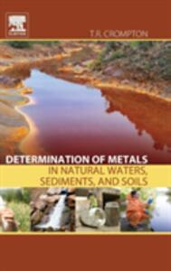 Determination of Metals in Natural Waters, Sediments, and Soils - T. R. Crompton - cover