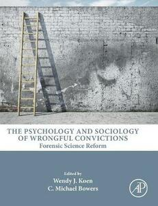 The Psychology and Sociology of Wrongful Convictions: Forensic Science Reform - cover