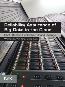 Ebook in inglese Reliability Assurance of Big Data in the Cloud Li, Wenhao , Yang, Yun , Yuan, Dong