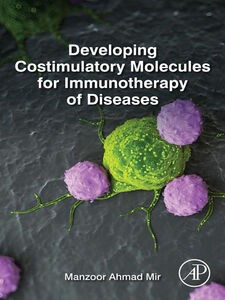 Ebook in inglese Developing Costimulatory Molecules for Immunotherapy of Diseases Mir, Manzoor Ahmad