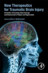 New Therapeutics for Traumatic Brain Injury: Prevention of Secondary Brain Damage and Enhancement of Repair and Regeneration - cover