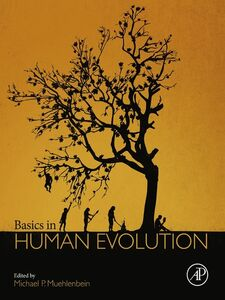 Foto Cover di Basics in Human Evolution, Ebook inglese di Michael P Muehlenbein, edito da Elsevier Science