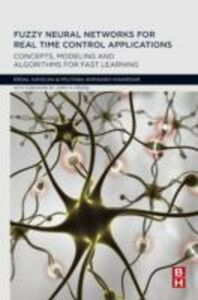 Foto Cover di Fuzzy Neural Networks for Real Time Control Applications, Ebook inglese di Erdal Kayacan,Mojtaba Ahmadieh Khanesar, edito da Elsevier Science
