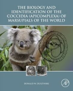 Ebook in inglese Biology and Identification of the Coccidia (Apicomplexa) of Marsupials of the World Duszynski, Donald W.