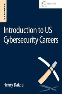 Introduction to US Cybersecurity Careers - Henry Dalziel - cover