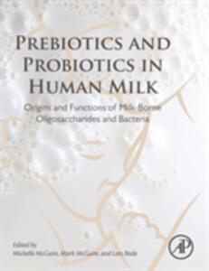Prebiotics and Probiotics in Human Milk: Origins and Functions of Milk-Borne Oligosaccharides and Bacteria - cover