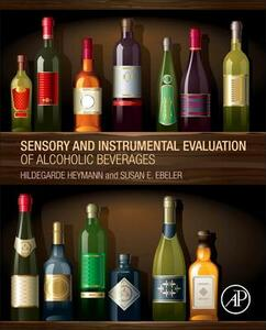 Sensory and Instrumental Evaluation of Alcoholic Beverages - Hildegarde Heymann,Susan E. Ebeler - cover