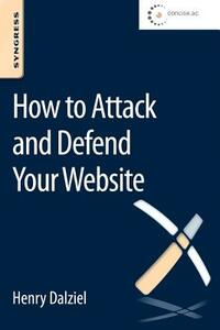 How to Attack and Defend Your Website - Henry Dalziel - cover