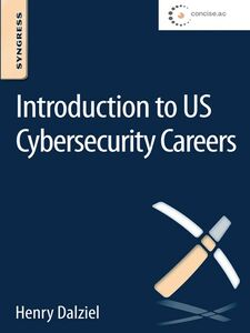 Foto Cover di Introduction to US Cybersecurity Careers, Ebook inglese di Henry Dalziel, edito da Elsevier Science