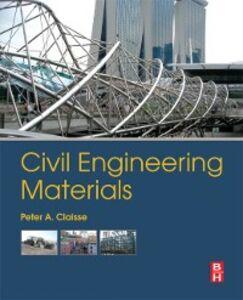 Foto Cover di Civil Engineering Materials, Ebook inglese di Peter A. Claisse, edito da Elsevier Science