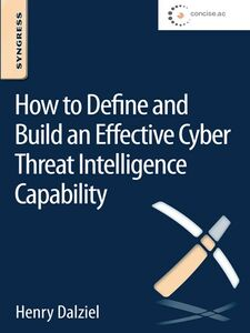 Ebook in inglese How to Define and Build an Effective Cyber Threat Intelligence Capability Dalziel, Henry