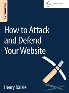 Ebook in inglese How to Attack and Defend Your Website Dalziel, Henry