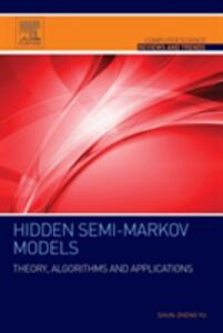 Hidden Semi-Markov Models: Theory, Algorithms and Applications - Shun-Zheng Yu - cover