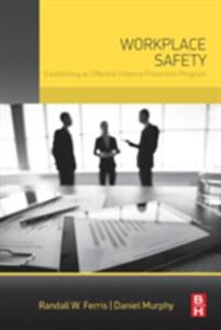 Workplace Safety: Establishing an Effective Violence Prevention Program - Randall W. Ferris,Daniel Murphy - cover