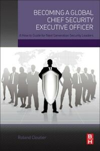 Foto Cover di Becoming a Global Chief Security Executive Officer, Ebook inglese di Roland Cloutier, edito da Elsevier Science