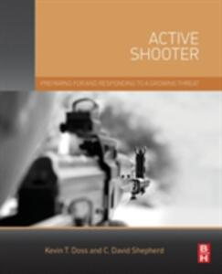 Active Shooter: Preparing for and Responding to a Growing Threat - Kevin Doss,Charles Shepherd - cover
