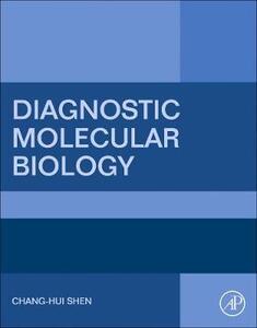 Diagnostic Molecular Biology - Chang-Hui Shen - cover