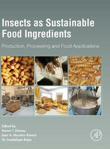 Insects as Sustainable Food Ingredients: Production, Processing and Food Applications - cover