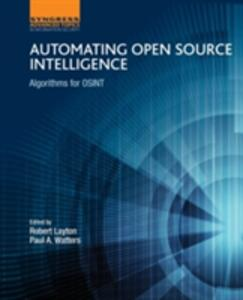 Automating Open Source Intelligence: Algorithms for OSINT - Robert Layton,Paul Watters - cover