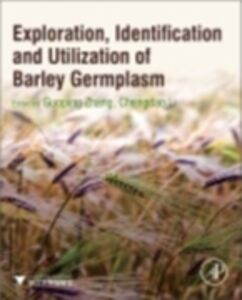 Ebook in inglese Exploration, Identification and Utilization of Barley Germplasm Li, Chengdao , Zhang, Guoping
