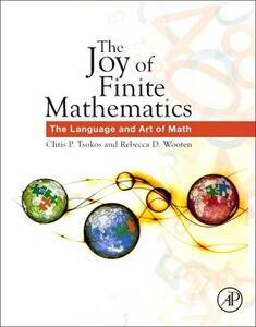 The Joy of Finite Mathematics: The Language and Art of Math - Chris P. Tsokos,Rebecca D. Wooten - cover