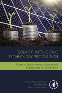 Ebook in inglese Solar Photovoltaic Technology Production Benson, David , Mallick, Tapas K. , Sundaram, Senthilarasu