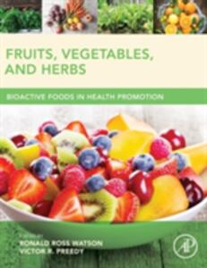 Fruits, Vegetables, and Herbs: Bioactive Foods in Health Promotion - cover