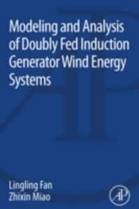 Foto Cover di Modeling and Analysis of Doubly Fed Induction Generator Wind Energy Systems, Ebook inglese di Lingling Fan,Zhixin Miao, edito da Elsevier Science