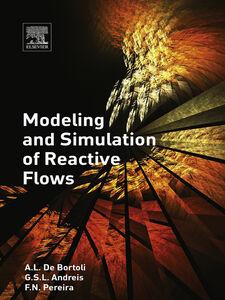Ebook in inglese Modeling and Simulation of Reactive Flows Andreis, Greice , De Bortoli, A.L. , Pereira, Felipe