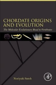 Ebook in inglese Chordate Origins and Evolution Satoh, Noriyuki
