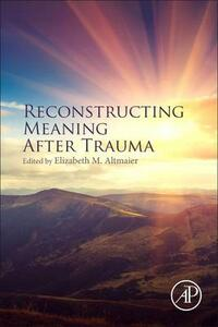 Reconstructing Meaning After Trauma: Theory, Research, and Practice - cover