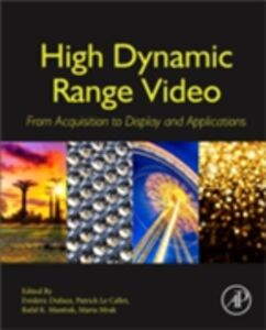 Foto Cover di High Dynamic Range Video, Ebook inglese di  edito da Elsevier Science