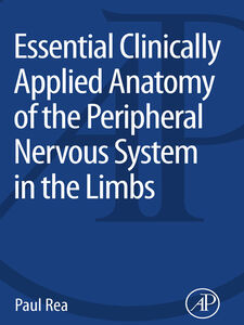 Ebook in inglese Essential Clinically Applied Anatomy of the Peripheral Nervous System in the Limbs Rea, Paul