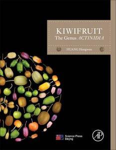 Kiwifruit: The Genus ACTINIDIA - Hongwen Huang - cover