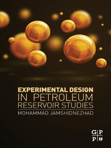 Foto Cover di Experimental Design in Petroleum Reservoir Studies, Ebook inglese di Mohammad Jamshidnezhad, edito da Elsevier Science