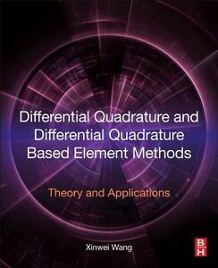 Differential Quadrature and Differential Quadrature Based Element Methods: Theory and Applications - Xinwei Wang - cover