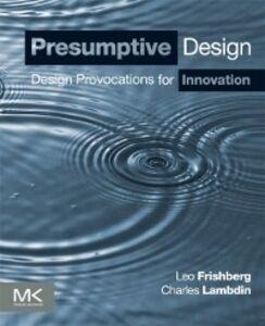 Ebook in inglese Presumptive Design Frishberg, Leo , Lambdin, Charles