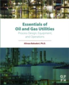 Ebook in inglese Essentials of Oil and Gas Utilities Bahadori, Alireza