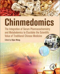 Chinmedomics: The Integration of Serum Pharmacochemistry and Metabolomics to Elucidate the Scientific Value of Traditional Chinese Medicine - Xijun Wang,Aihua Zhang,Hui Sun - cover