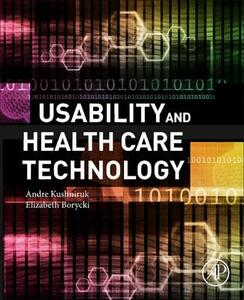 Usability and Health Care Technology - Andre W. Kushniruk,Elizabeth Borycki - cover
