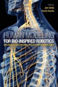 Human Modeling for Bio-Inspired Robotics: Mechanical Engineering in Assistive Technologies - Jun Ueda,Yuichi Kurita - cover