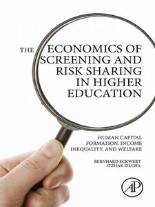 Ebook in inglese The Economics of Screening and Risk Sharing in Higher Education Eckwert, Bernhard , Zilcha, Itzhak