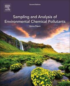 Sampling and Analysis of Environmental Chemical Pollutants: A Complete Guide - E. P. Popek - cover