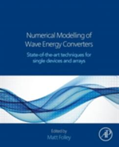 Numerical Modelling of Wave Energy Converters: State-of-the-Art Techniques for Single Devices and Arrays - cover