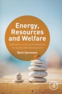 Foto Cover di Energy, Resources and Welfare, Ebook inglese di Bent Sorensen, edito da Elsevier Science