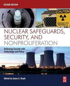 Nuclear Safeguards, Security, and Nonproliferation: Achieving Security with Technology and Policy - cover