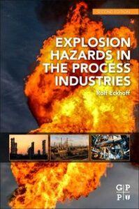 Ebook in inglese Explosion Hazards in the Process Industries Eckhoff, Rolf K.
