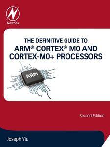 Ebook in inglese The Definitive Guide to ARM® Cortex®-M0 and Cortex-M0+ Processors Yiu, Joseph